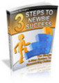 Thumbnail **NEWBIE** 3 Steps To Success (PLR)